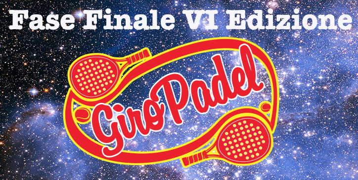 18-19 Gennaio - Fase Finale VI Edizione GiroPadel